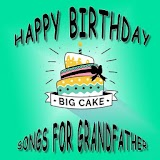 Happy Birthday Songs For GrandFather file APK Free for PC, smart TV Download