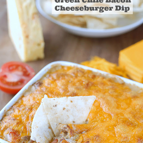 Green Chile Bacon Cheeseburger Dip