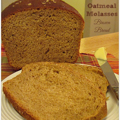 Oatmeal Molasses Brown Bread