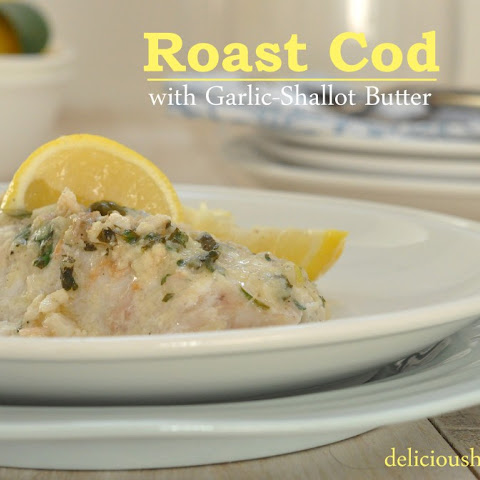 Roast Cod with Garlic Shallot Butter