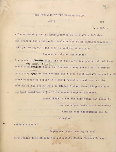 By this draft F, dated 1 January 1906, Synge has at last settled on the title of 'The Playboy of the Western World' and has had the inspiration of starting with Pegeen Mike reading aloud the letter in which she orders items for her wedding. Notice the changes where Synge had originally written 'English heels', then changed to 'big', 'long' before finally settling on 'lengthy', and altered 'young girl' to 'young woman'.