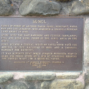 SUNOL NAMED IN HONOR OF ANTONIO MARIA SUNOL, MERCHANT, NAVAL MAN ANDCATTLEBARRON, WHO ACQUIRED A SPANISH/MEXICAN LAND GRANT IN 1840. ALONG WITH THE VAST RANCHING AND FERTILE FARMLANDS, COAL AND ...