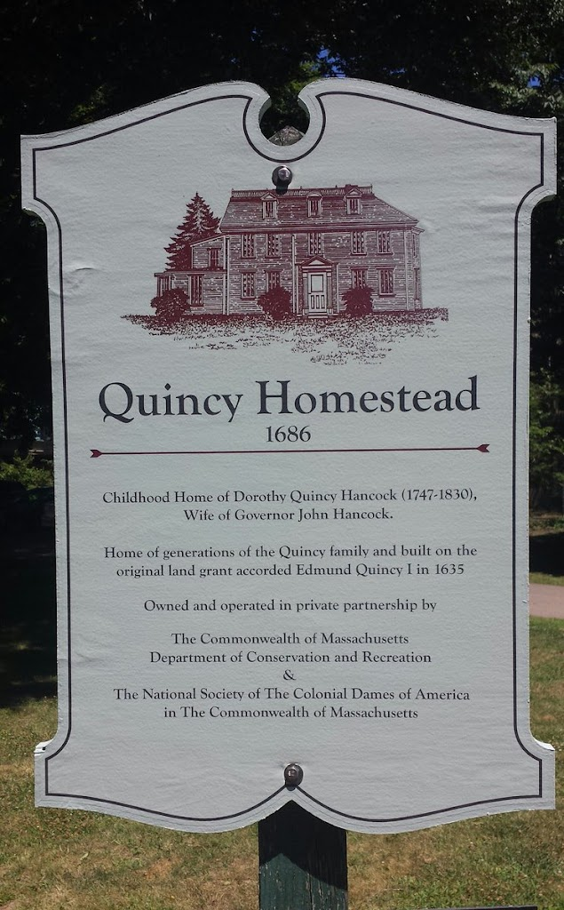 Quincy Homestead 1686 Quincy, MA Childhood Home of Dorothy Quincy Hancock (1747 - 1830), Wife of Governor John Hancock Owned & operated in private partnership by The Commonwealth of Ma DCR & the ...
