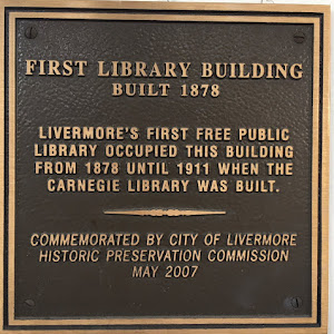 FIRST LIBRARY BUILDING BUILT 1878 LIVERMORE'S FIRST FREE PUBLIC LIBRARY OCCUPIED THIS BUILDING FROM 1878 UNTIL 1911 WHEN THE CARNEGIE LIBRARY WAS BUILT. COMMEMORATED BY CITY OF LIVERMORE HISTORIC ...