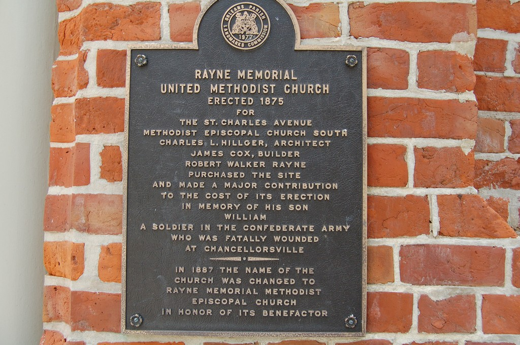 Erected 1875forthe St. Charles AvenueMethodist Church SouthCharles L. Hillger, ArchitectJames Cox, BuilderRobert Walker Raynepurchased the siteand made a major contributionto the cost of its ...