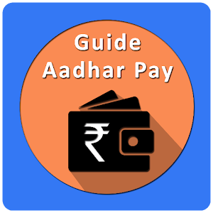Aadhar Pay App Guide