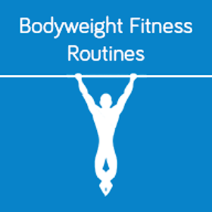 Bodyweight Fitness Routines for Android
