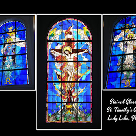 Windows at St. Timothy's by Rita Goebert - Typography Captioned Photos ( sacred places; st. timothy's catholic church; lady lake; florida; resurrection; crucifiction; mary; stained glass art )