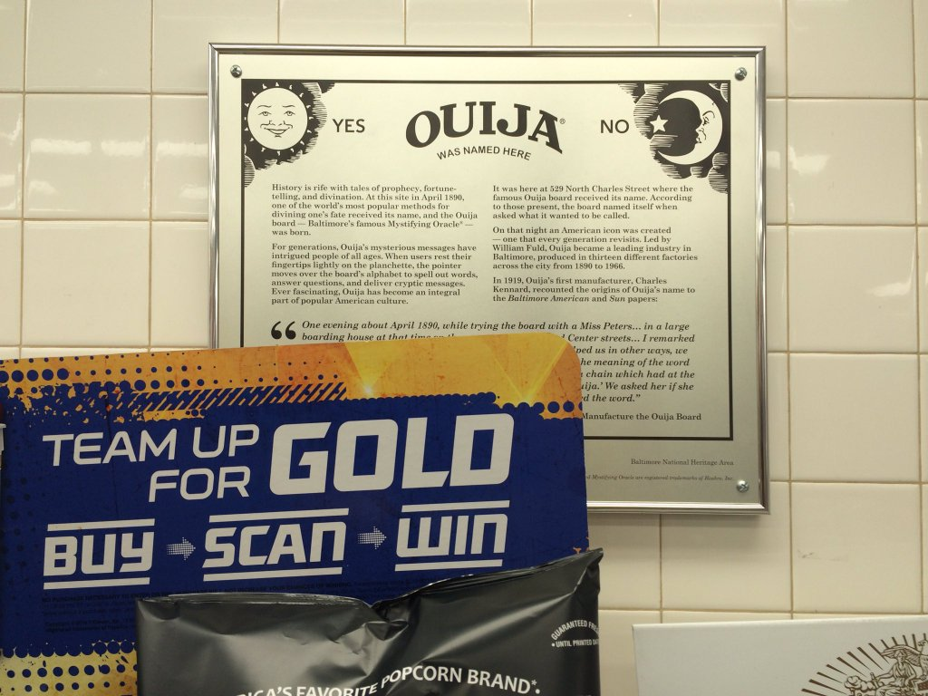 The site where the Ouija board was named is a Baltimore 7-11, which we celebrate with a plaque behind a popcorn rack.  [location approximate]  Submitted by@justin_fenton 7 minutes ago