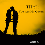 Novel TITA : You Are My Queen APK Image