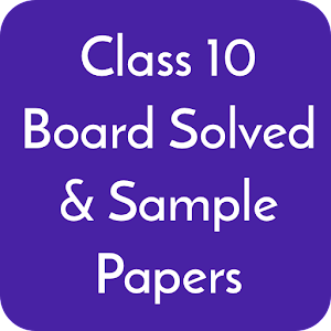 Class 10 CBSE Board Solved Papers & Sample Papers For PC / Windows 7/8/10 / Mac – Free Download