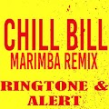 Download Chill Bill Marimba Ringtone APK for Laptop
