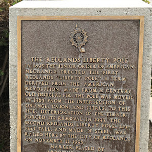 THE REDLANDS LIBERTY POLE IN 1895 THE JUNIOR ORDER OF AMERICAN MECHANICS ERECTED THE FIRST REDLANDS