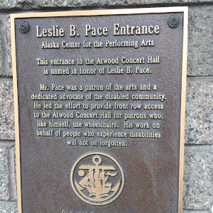 Leslie B. Pace Entrance  Alaska Center for the Performing Arts  This entrance to the Atwood Concert Hall  is named in honor of Leslie B. Pace.  Mr. Pace was a patron of the arts and a  dedicated ...