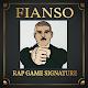 rap game signature : fianso !