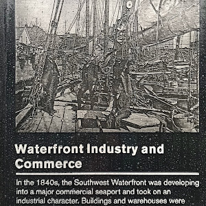 Waterfront Industry and CommerceIn the 1840s, the Southwest Waterfront was developing into a major commercial seaport and took on an industrial character. Buildings and warehouses were constructed to ...