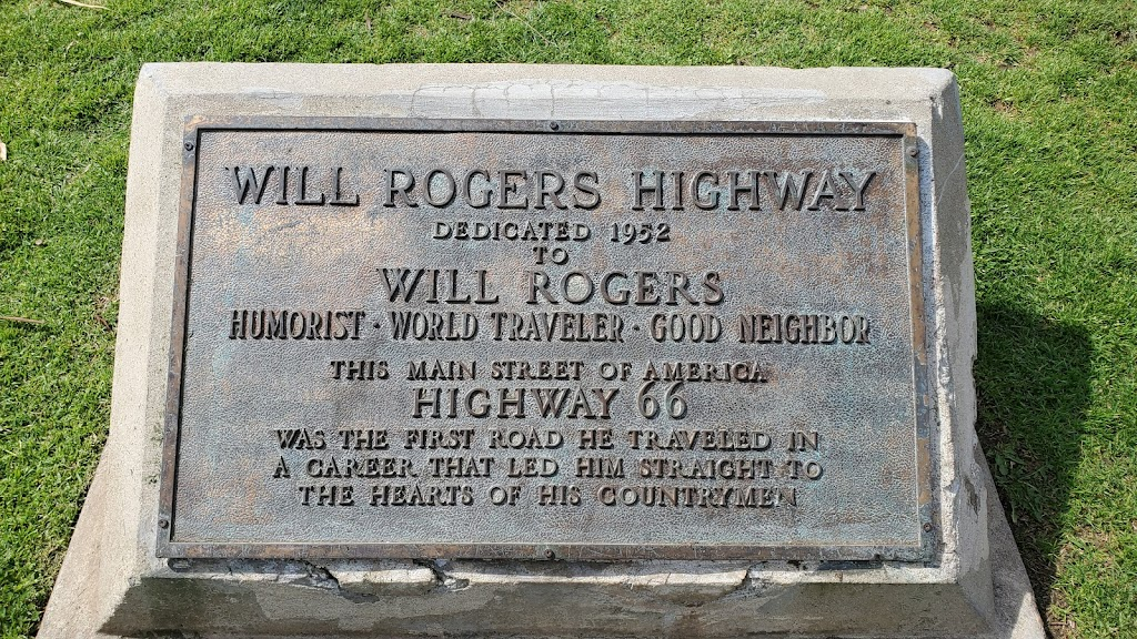 Will Rogers Highway, Dedicated 1952. to Will Rogers, Humorist, World Traveler, Good Neighbor. The main street of America, Highway 66 was the first road he traveled in a career that led him straight ...