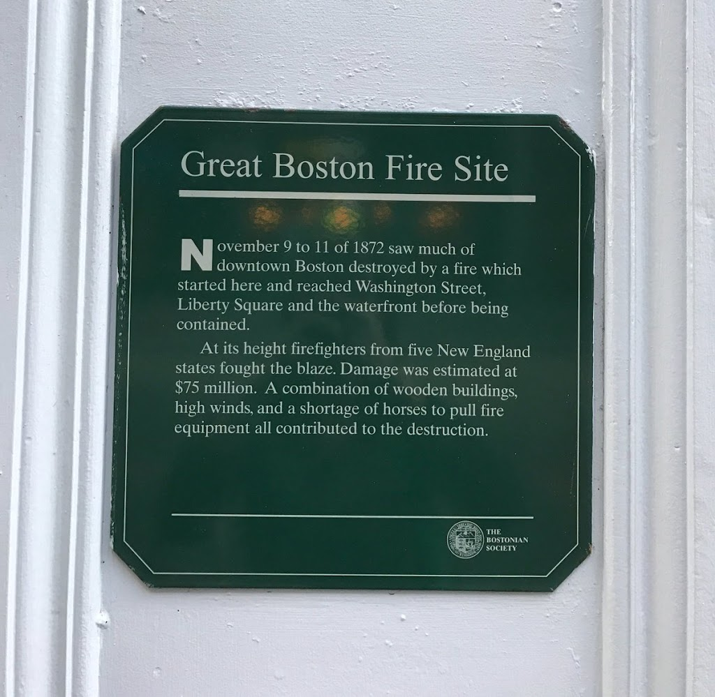 Great Boston Fire Site November 9 to 11 of 1872 saw much of downtown Boston destroyed by a fire which started here and reached Washington Street, Liberty Square and the waterfront before ...