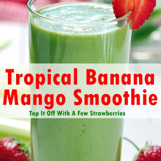 Tropical Banana Mango Smoothie - With Vitamins For Energy
