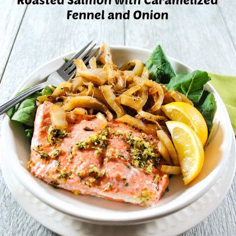 Roasted Salmon with Caramelized Fennel and Onion