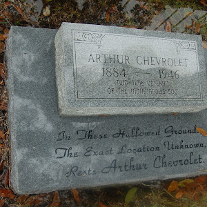 Arthur Chevrolet 1884-1946 Two-Time Veteran of the Indianapolis 500 In these hallowed grounds, The exact location unknown, Rests Arthur Chevrolet