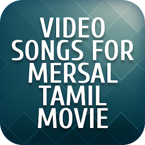 Download Video songs for Mersal Tamil Movie For PC Windows and Mac