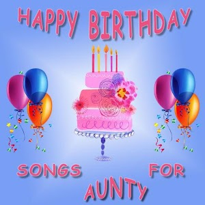 Happy Birthday Songs for Aunt