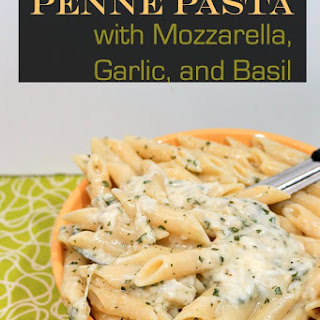 Penne with Mozzarella , Garlic, and Basil