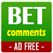Bet Comments - AD FREE