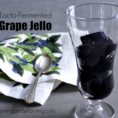 Homemade Lacto-Fermented Grape Jello