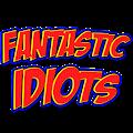 Fantastic Idiots