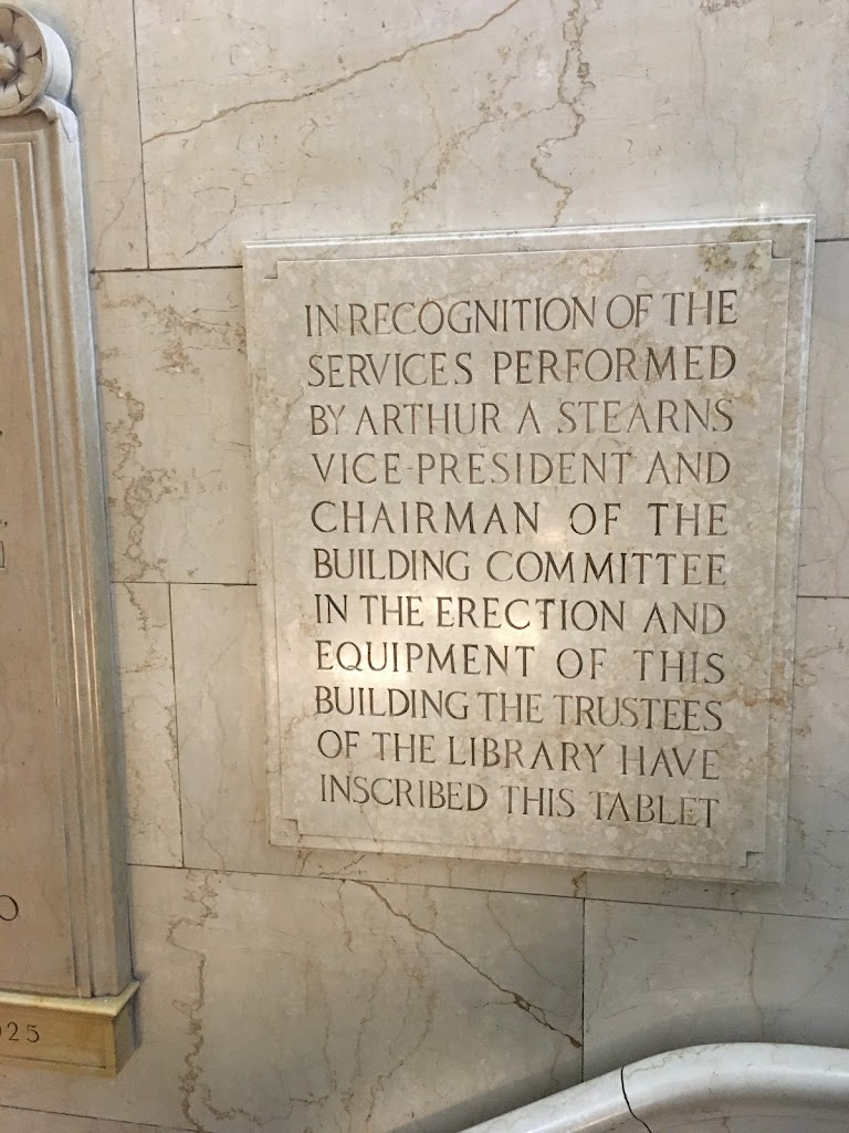 In recognition of the services performed by Arthur A. Stearns Vice President and Chairman of the Building Committee in the erection and equipment of this building the Trustees of the Library have ...