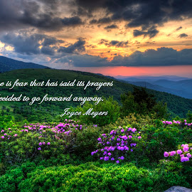 Courage is Fear that has said its prayers by Steven Faucette - Typography Captioned Photos ( mountains, sunset, jane bald, joyce meyers )