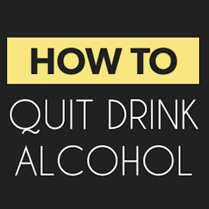 How To Quit Drink Alcohol