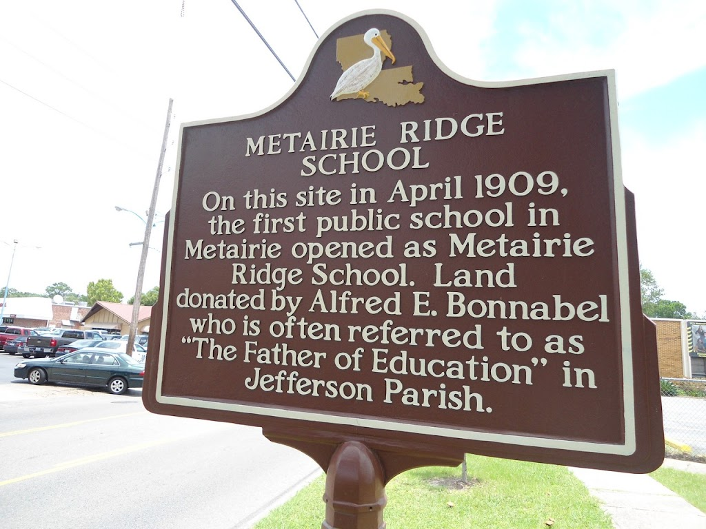 On this site in April 1909, the first public school in Metairie opened and Metairie Ridge School. Land donated by Alfred E. Bonnabel who is often referred to as