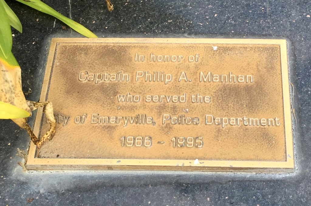 In honor of Captain Philip A. Manhan who served the City of Emeryville, Police Department 1966-1995