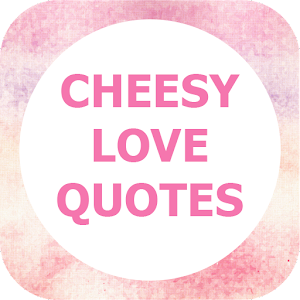 Cheesy Love Quotes - Android Apps on Google Play