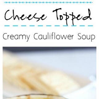 Swiss Topped Creamy Cauliflower Soup