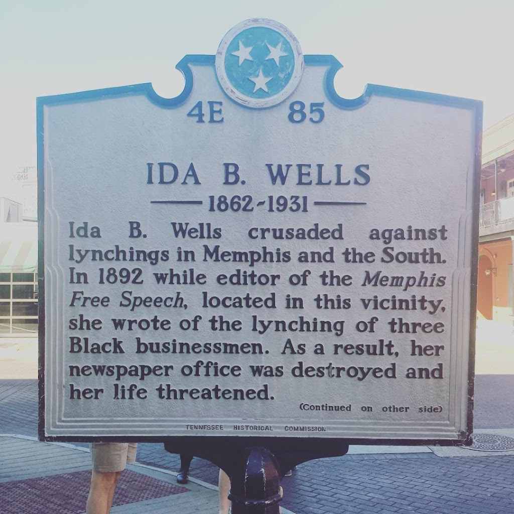 Ida B. Wells 1862 - 1931  Ida B. Wells crusaded against lynchings in Memphis and the South.  In 1892 while editor of the Memphis Free Speech, located in this vicinity, she wrote of the lynching of ...