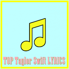 TOP Taylor Swift LYRICS