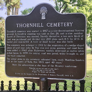 THORNHILL CEMETERY  Thornhill cemetery was started in 1867 as a non-denominational burying  ground. A founding meeting was held on Oct. 26, and a nine member  Board of Directors was elected. Shortly ...