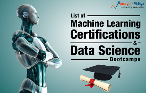 List of Machine Learning Certifications and Best Data Science Bootcamps