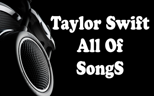 Taylor Swift All Of Songs - screenshot