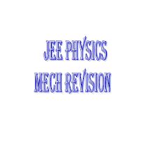 JEE Physics Mechanics Revision
