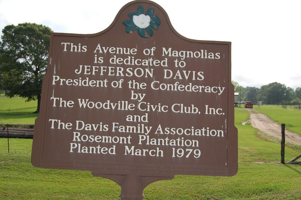This Avenue of Magnoliasis dedicated toJefferson DavisPresident of the ConfederacybyThe Woodville Civic Club, Inc.andThe Davis Family AssociationRosemont PlantationPlanted March 1979