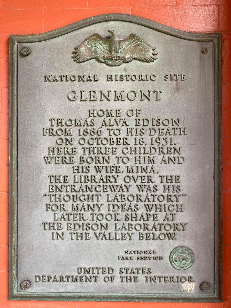 NATIONAL HISTORIC SITE GLENMONT HOME OF THOMAS ALVA EDISON FROM 1886 TO HIS DEATH ON OCTOBER 18, 1931. HERE THREE CHILDREN WERE BORN TO HIM AND HIS WIFE, MINA. THE LIBRARY OVER THE ENTRANCEWAY WAS ...