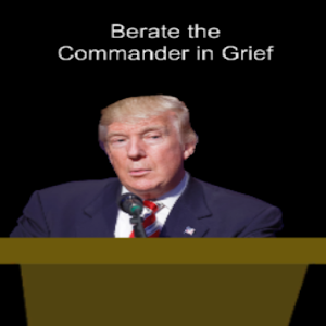 Commander in Grief: Mr. Trump