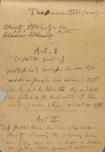 This scenario, from a notebook used in autumn 1904, is the first extant draft of 'Playboy'. It is noticeable that here Synge envisaged a completely farcical comedy of situation. It would take another two and a half years and many different versions to bring the play to the stage.