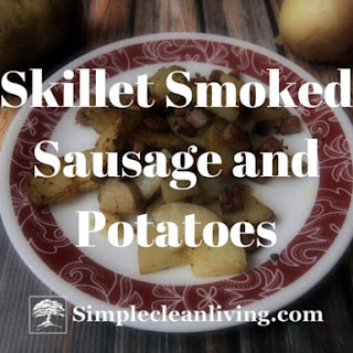 Skillet Smoked Sausage and Potatoes
