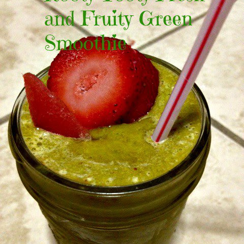 Rooty Tooty Fresh and Fruity Green Smoothie